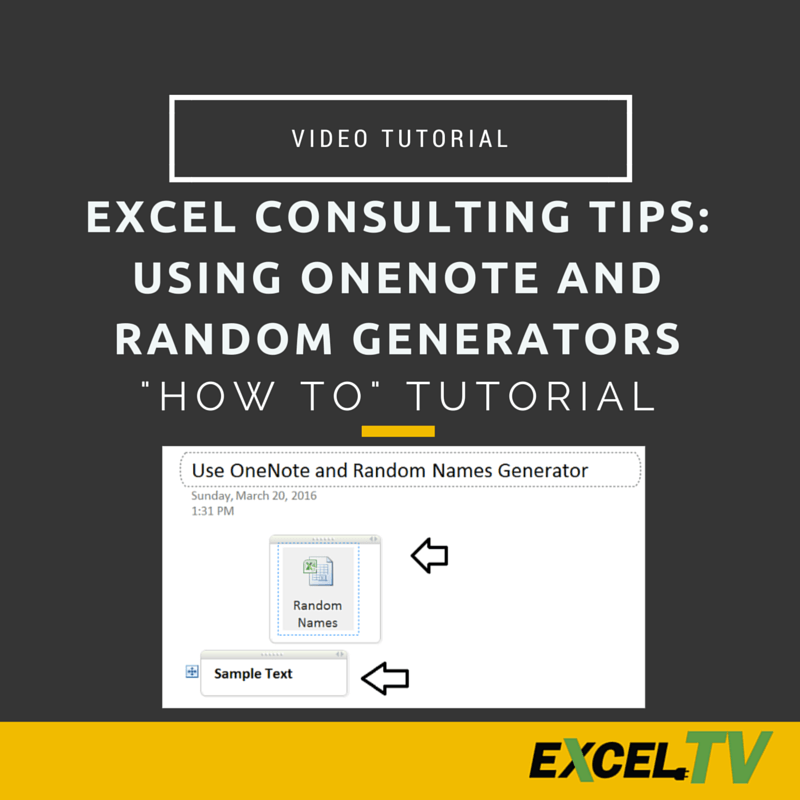 Excel Consulting Tips: Using OneNote and Random Generators - Excel TV
